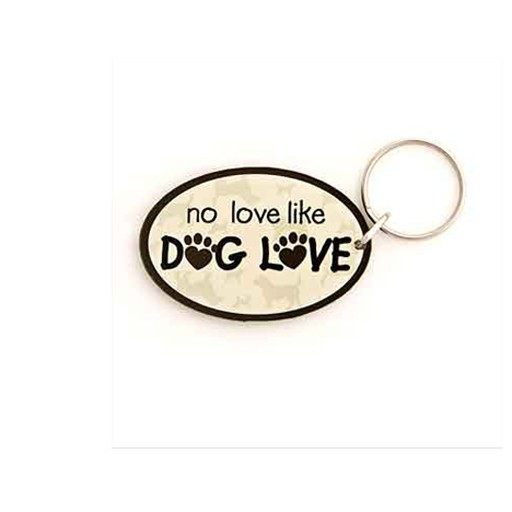 "Dog Speak ""No Love Like Dog Love"" Acrylic Key Chain"