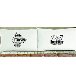 "DogSnorz ""My Dog is Better Than a Man"" Pillowcase"