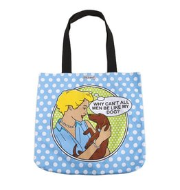 "Dog is Good Tote Bag ""Why Can't All Men Be Like My Dog"""
