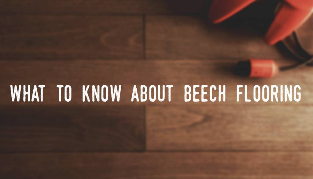 What You Need To Know About Beech Flooring Canada Floors Depot