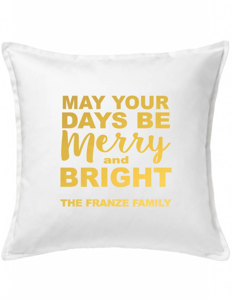 Custom Pillow-101A-May Your Days Be Merry