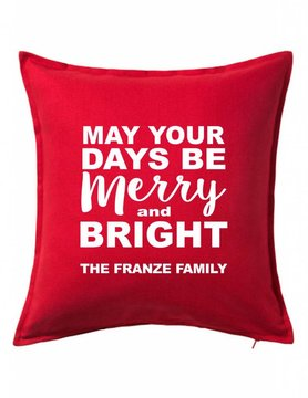 Custom Pillow-101B-May Your Days Be Merry