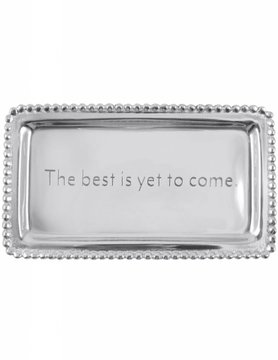 "3905BY ""The best is yet to come"" Tray"