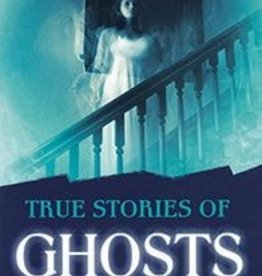 True Stories of Ghosts