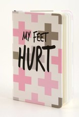 B Plus 300CC36-My Feet Hurt Chit Chat Notebook 3''x 5