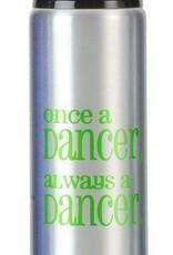 B Plus 710CC85-Once A Dancer Always A Dancers-Aluminium Water Bottle