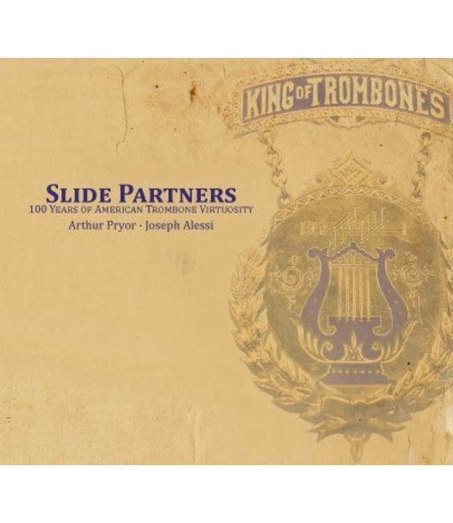 Dillon Music Slide Partners- Arthur Pryor & Joseph Alessi