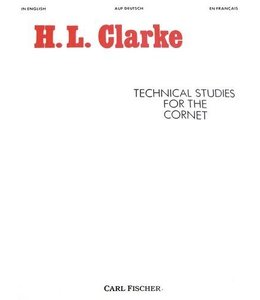 Carl Fischer Technical Studies for The Cornet Cornet solo - Herbert L. Clarke Herbert L. Clarke