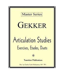 Charles Colin Gekker Articulation Studies-Exercises, Etudes, Duets