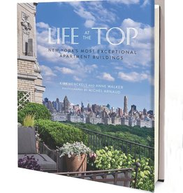 ABRAMS-STEWART TABORI LIFE AT THE TOP: NEW YORK'S MOST EXCEPTIONAL APARTMENT BUILDINGS