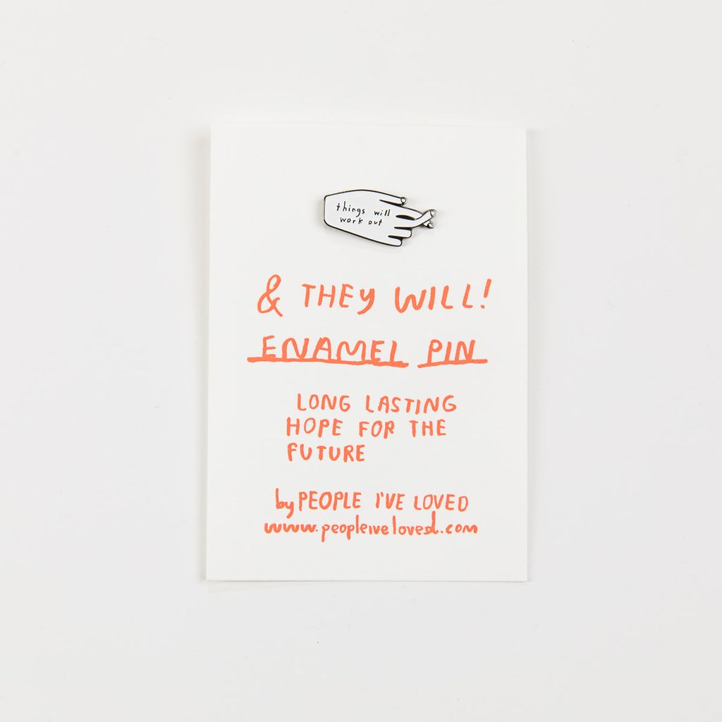 People I've Loved Things Will Work Out Enamel Pin