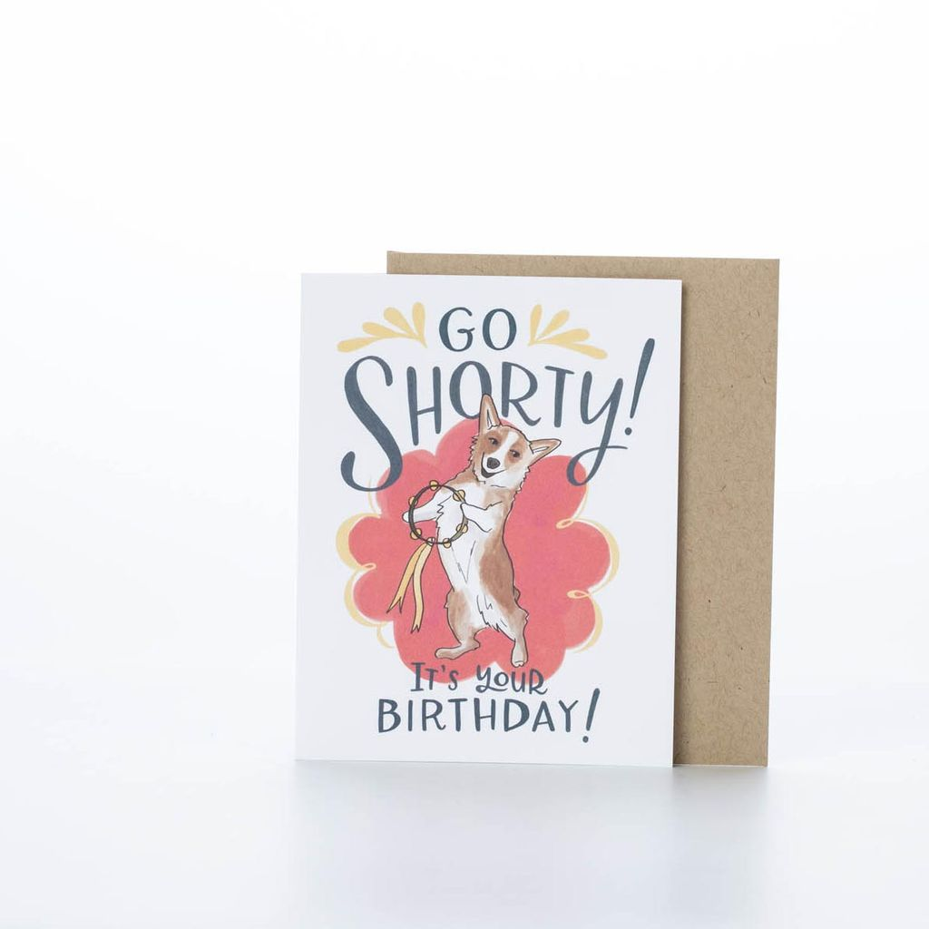 Emily McDowell Go Shorty Birthday Card