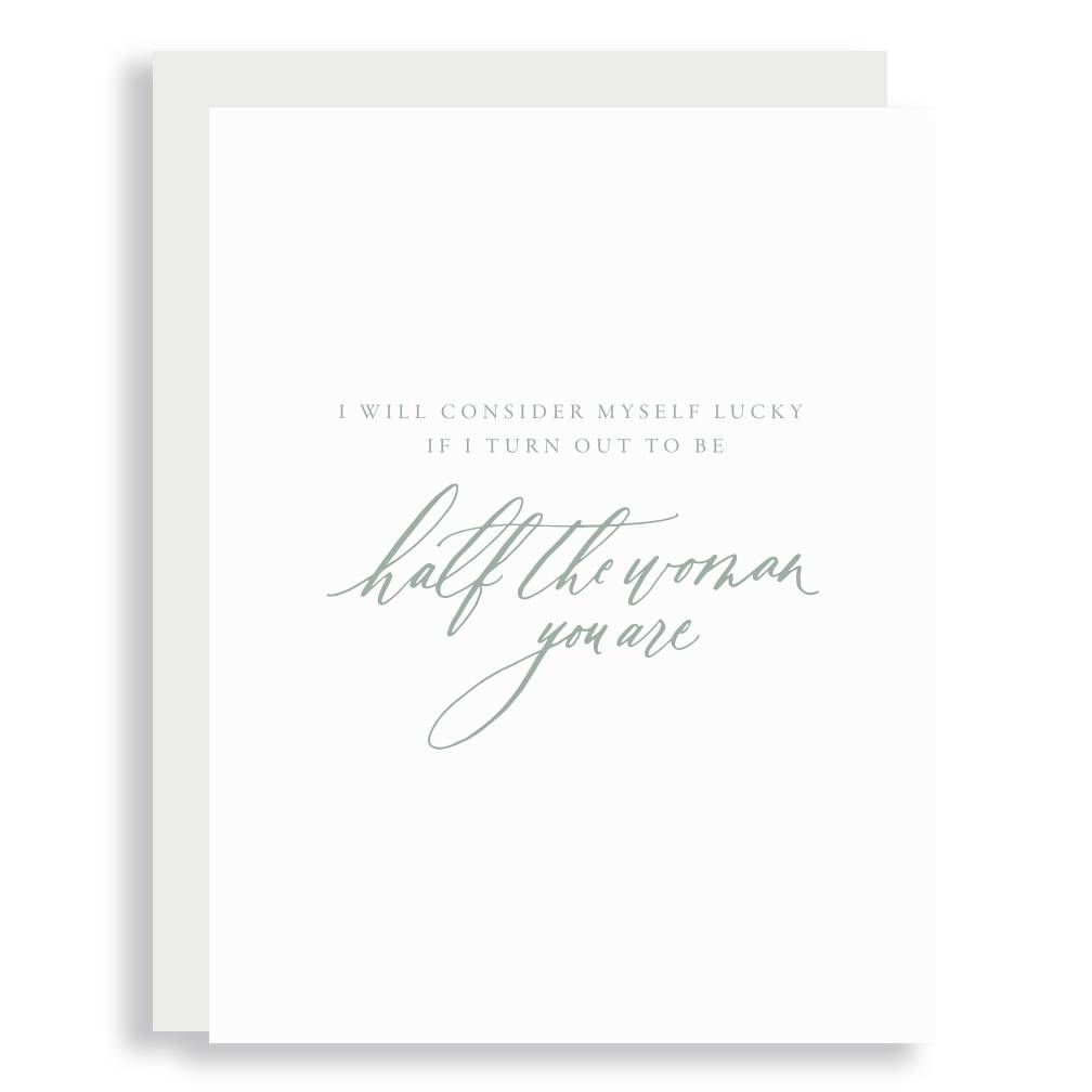 Little Well Paper Co. Half the Woman You Are Greeting Card