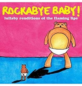 Rockabye Baby Rockabye Baby Flaming Lips