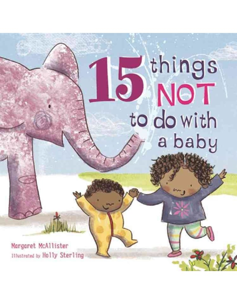 Hachette Book Group 15 Things NOT To Do With A Baby