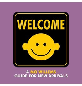 Welcome: A Mo Willems Guide to New Arrivals
