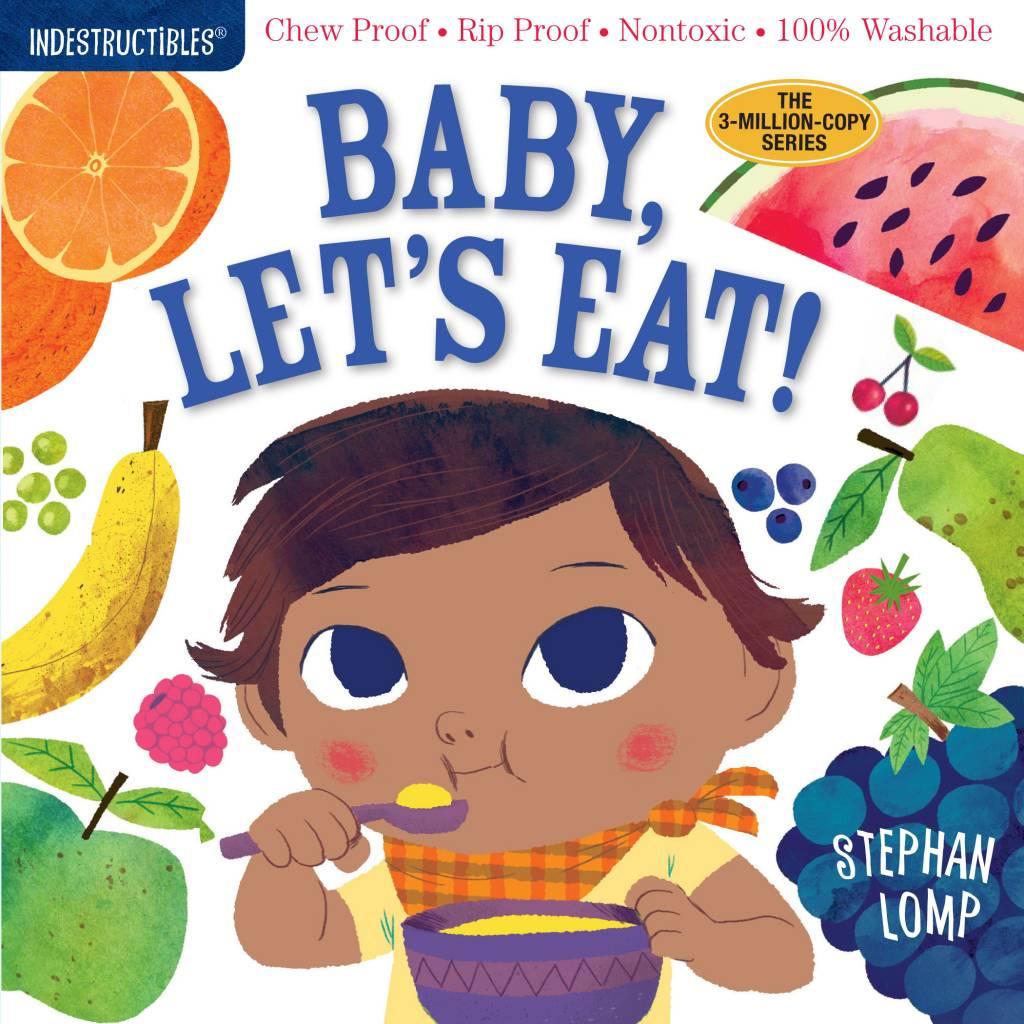Indestructibles Baby Books Indestructibles: Baby Let's Eat