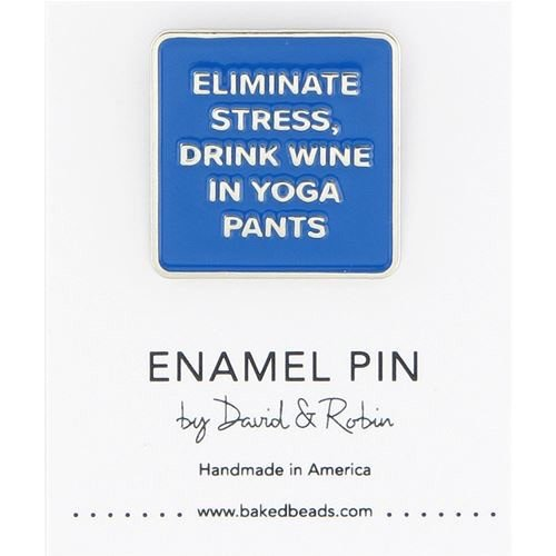 Baked Beads Drink Wine In Yoga Pants Enamel Pin
