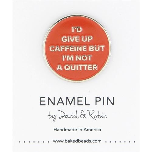 Baked Beads Give Up Caffeine Enamel Pin