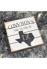 Sincere Surroundings Cowboys Are Cuter Sign