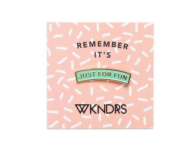 Wkndrs Just For Fun pin