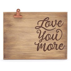 Love You More Wood Frame