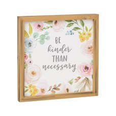 Be Kinder Than Necessary Wood Sign
