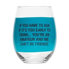 About Face Designs Drink Early Amateur Stemless Wine Glass