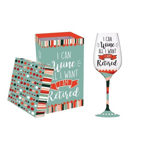 I Can Wine All I Want I am Retired Wine Glass