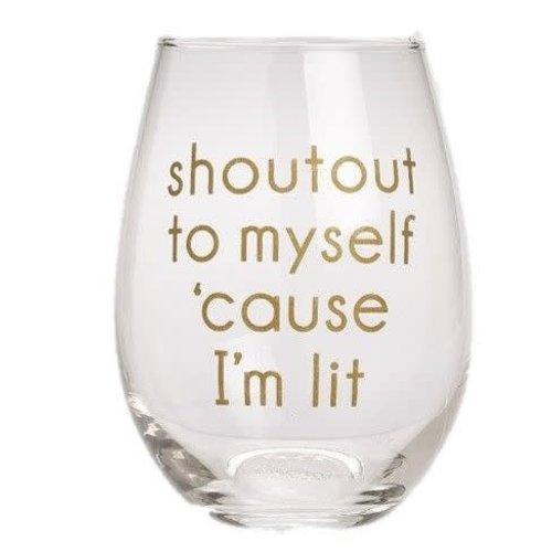 EverEllis Shoutout to Myself 'casue I'm Lit Stemless Wine Glass