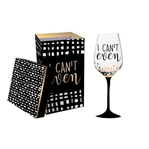 I Can't Even Stemmed Wine Glass