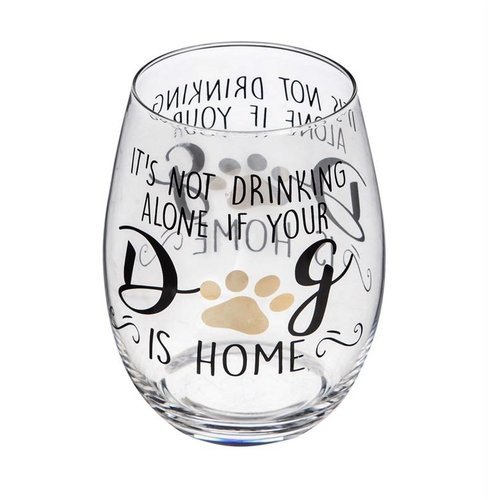 It's not drinking alone if your dog is home Stemless Wine Glass