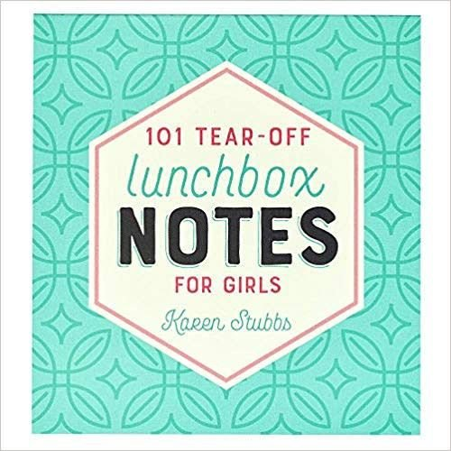 101 Lunch Box Notes for Girls