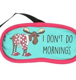 Lazy One I Don't Do Mornings Moose Sleep Mask