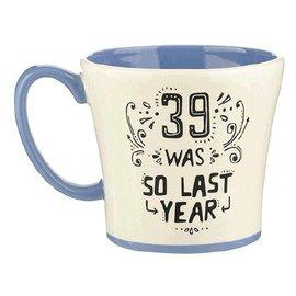 Mug - 39 Was So Last Year - 20oz