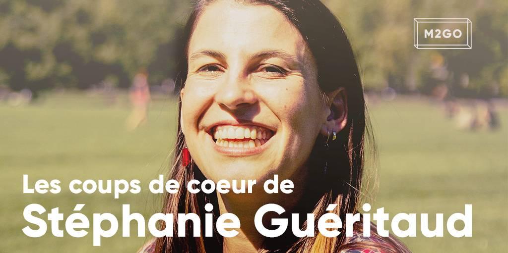 Les coups de coeur de Stéphanie Guéritaud