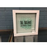 """""""Be Brave Little One"""" wall decor"""