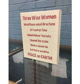 'Three Wise Women Block Sign