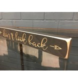 """Don't Look Back Engraved Sign, 12"""""""