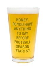 Before Football Season Pint Glass