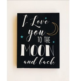 Signed by Ashley Love you to the Moon Sign - Small