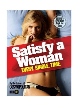 Sterling Publishing Co. Inc. Cosmo - Satisfy A Woman Every Single Time