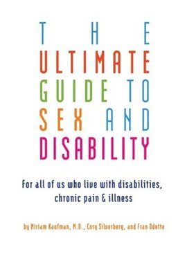 Red Wheel/Weiser, Llc The Ultimate Guide to Sex and Disability
