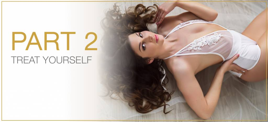 Your 6 Sexy Tips  -  2. Treat Yourself