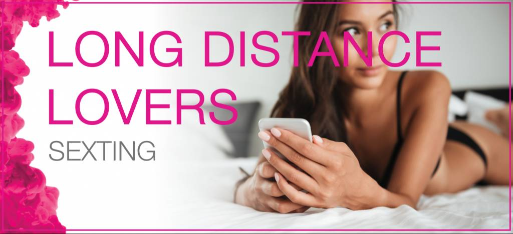 Long Distance Lovers - Sexting