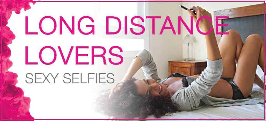 Long Distance Lovers - Sexy Selfies