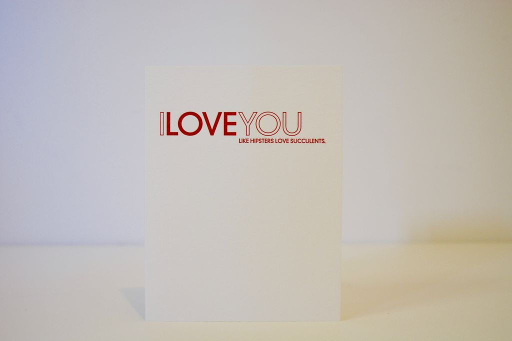 Everyday I Love You Like Hipsters Love Succulents Card