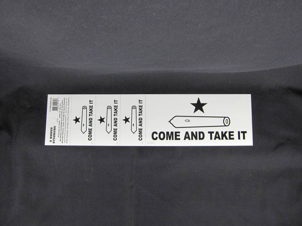 Bumper Stickers - Come and Take It w/ bonus