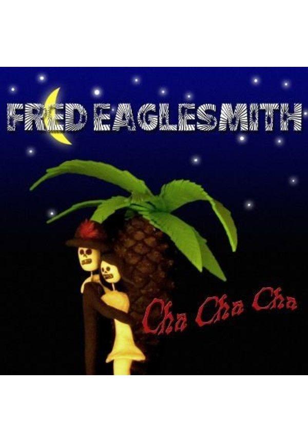 Fred Eaglesmith - Cha Cha Cha