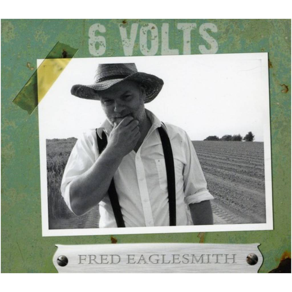 Fred Eaglesmith - 6 Volts